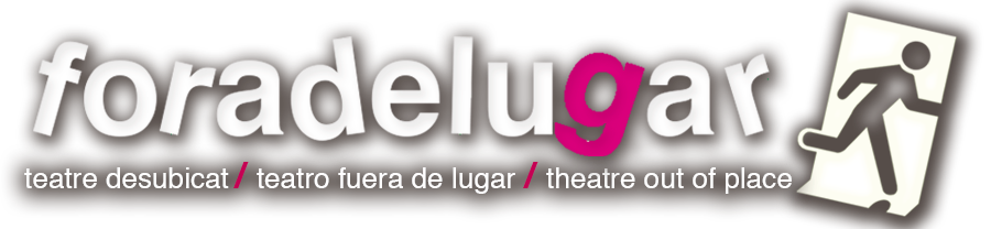 teatre desubicat / teatro fuera de lugar / theatre out of place